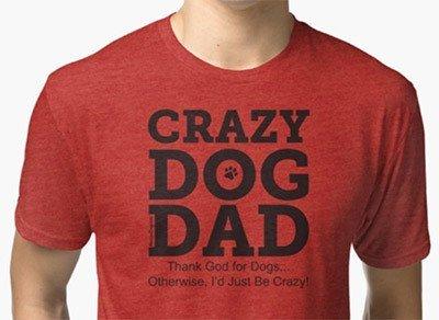 crazy dog dad tshirt