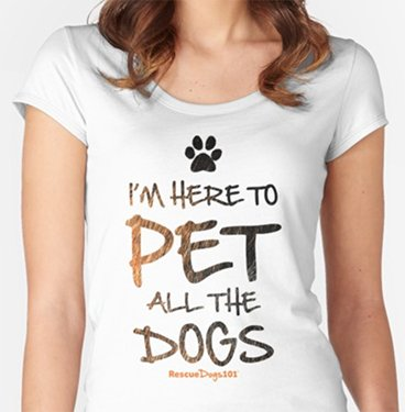I'm here to pet all the dogs tshirt
