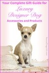 Luxury Designer Dog Accessories and products gift guide
