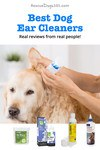 best dog ear cleaners, real reviews from real people!
