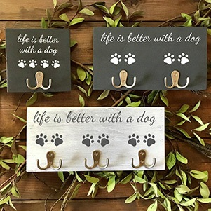 """Dog Leash Holder """"life is better with a dog"""""""