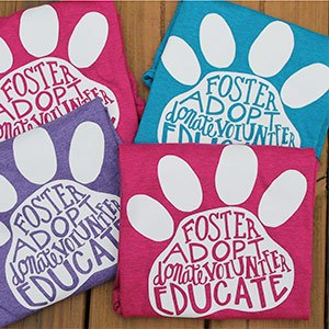 t-shirts with foster adopt donate volunteer educate text inside pawprint